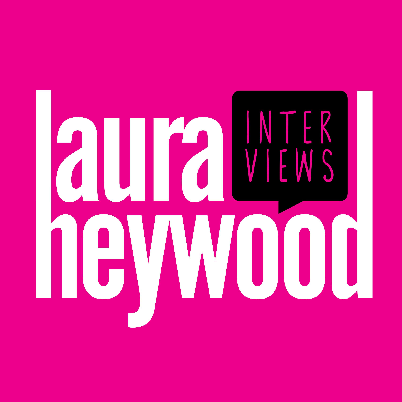 Laura Heywood Interviews