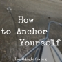 Artwork for How to Anchor Yourself
