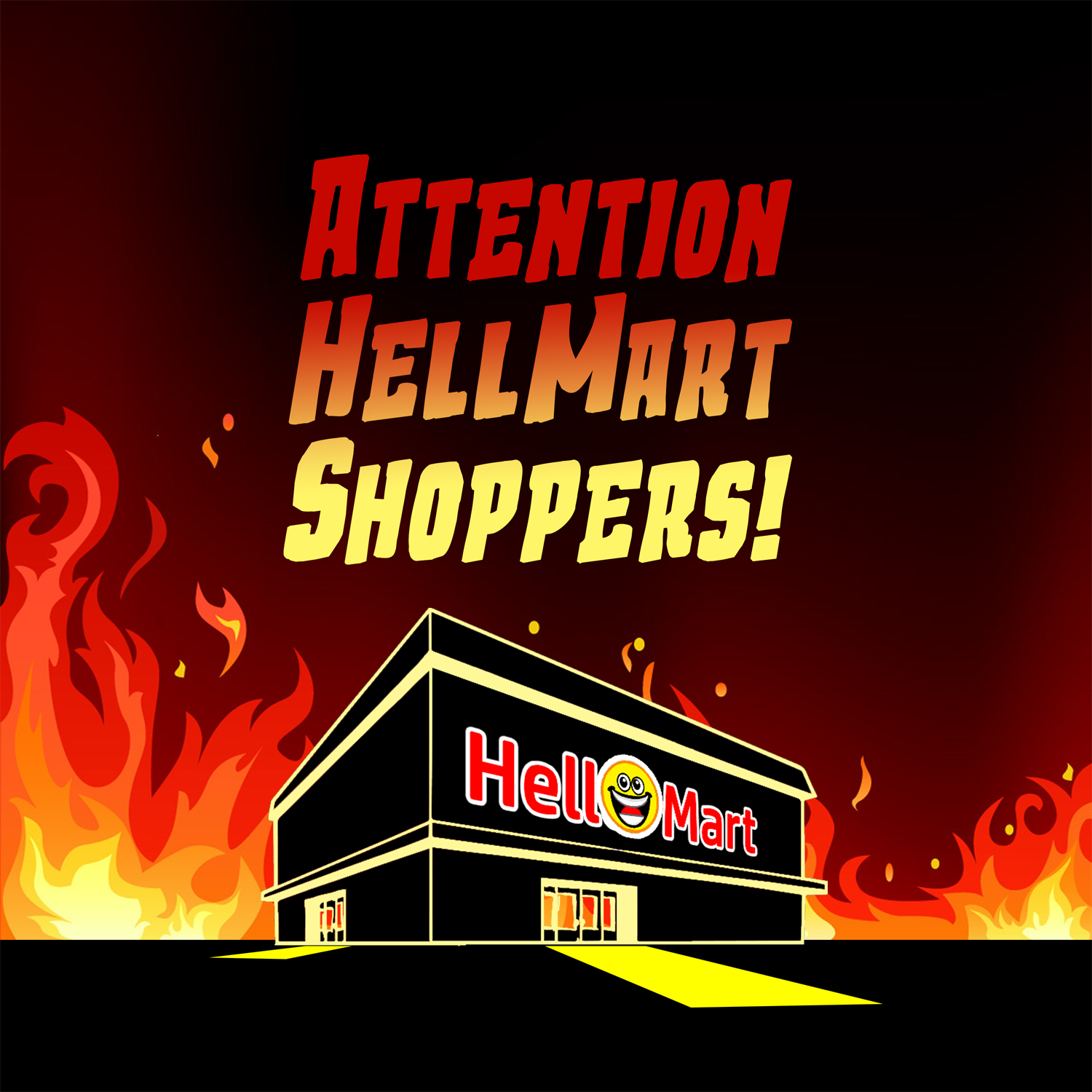 """    Attention HellMart Shoppers! "" Podcast"