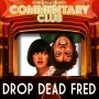 Artwork for  COMMENTARY CLUB 008 - Drop Dead Fred