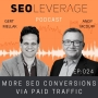 Artwork for 024 - More SEO Conversions via Paid Traffic with Andy Mcduff