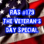 Artwork for RAS #179 - Veteran's Day Special