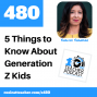Artwork for 5 Things to Know About Gen Z Kids