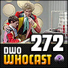 DWO WhoCast - #272 - Doctor Who Podcast