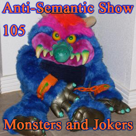 Episode 105 - Monsters and Jokers