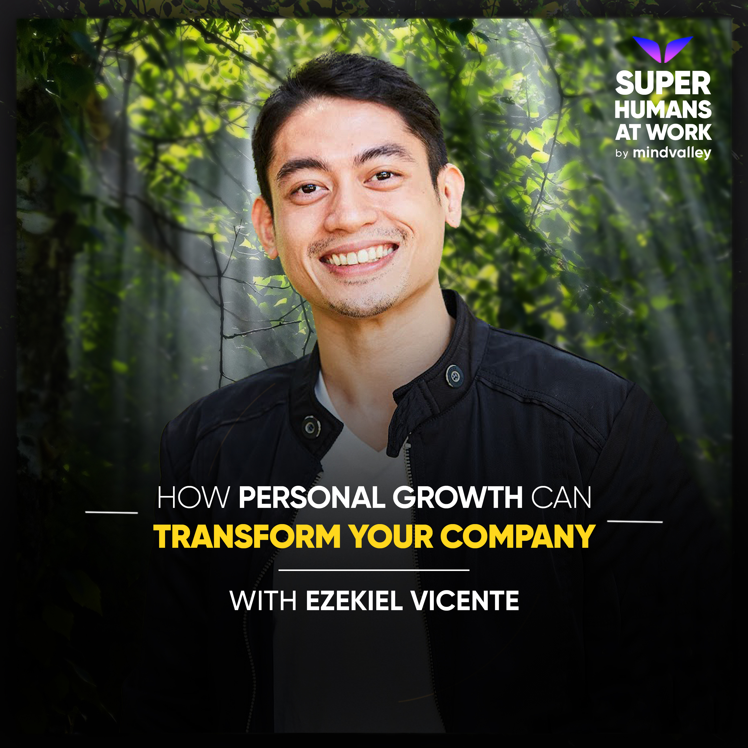 How Personal Growth Can Transform Your Company - Ezekiel Vicente