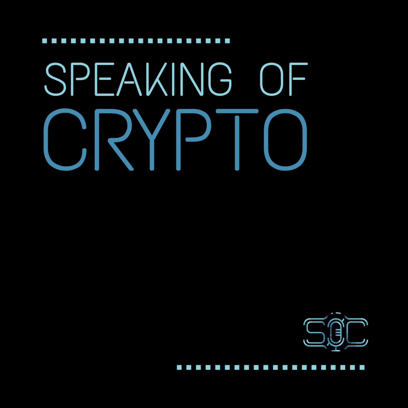 Speaking of Crypto podcast   Listen via Stitcher for Podcasts