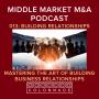 Artwork for MM M&A 013: Building Relationships