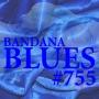 Artwork for Bandana Blues #755 - All Sorts Of Blues