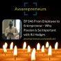 Artwork for EP 046 From Employee to Entrepreneur - Why Passion is So Important