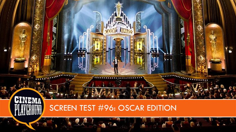 Screen Test #96 - Oscar Edition