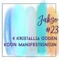 Artwork for 23: 4 Kristallia Uuden Kuun Manifestointiin