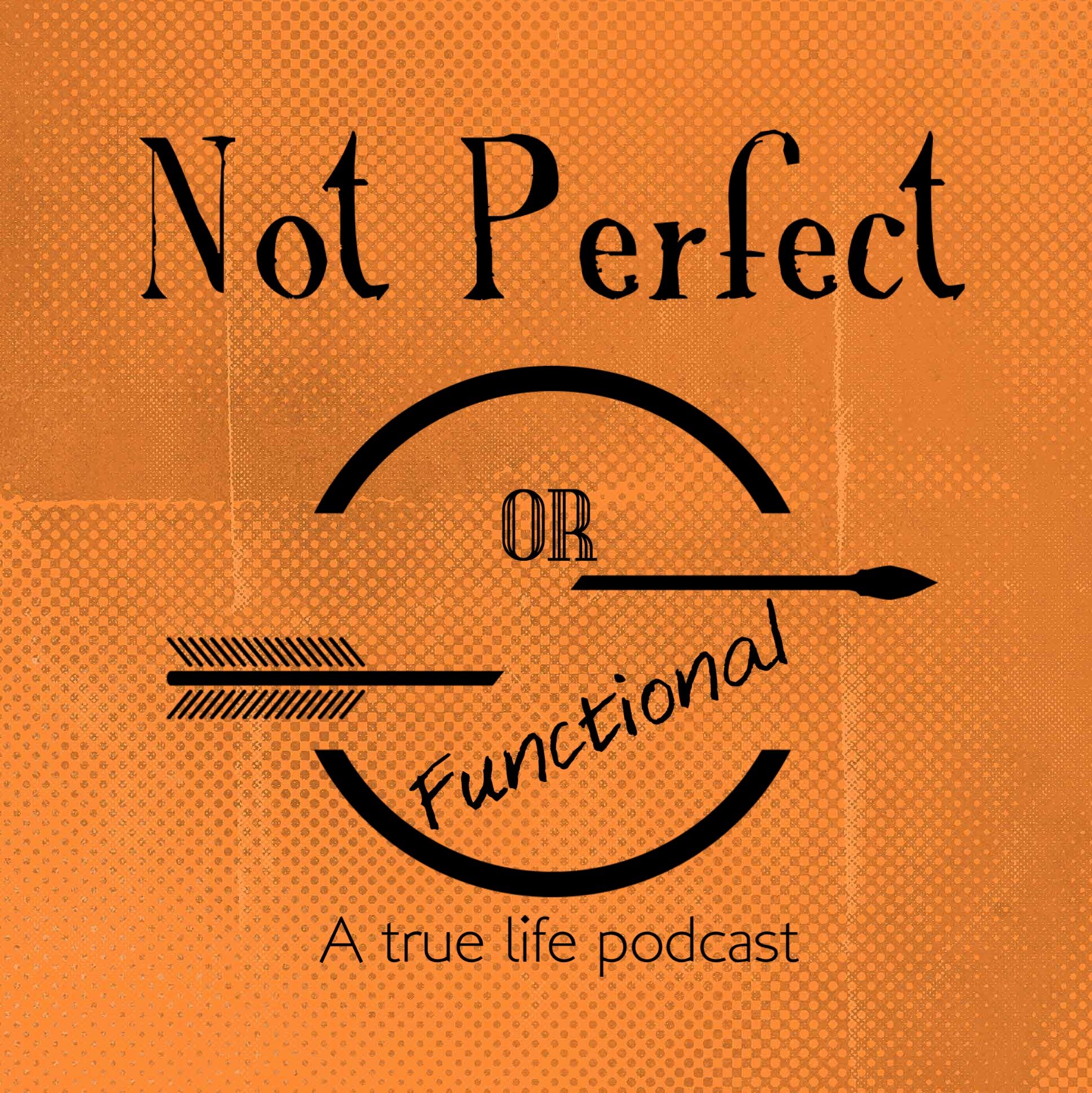 Not Perfect or Functional Podcast | True Crime | Sports | Pop Culture show art