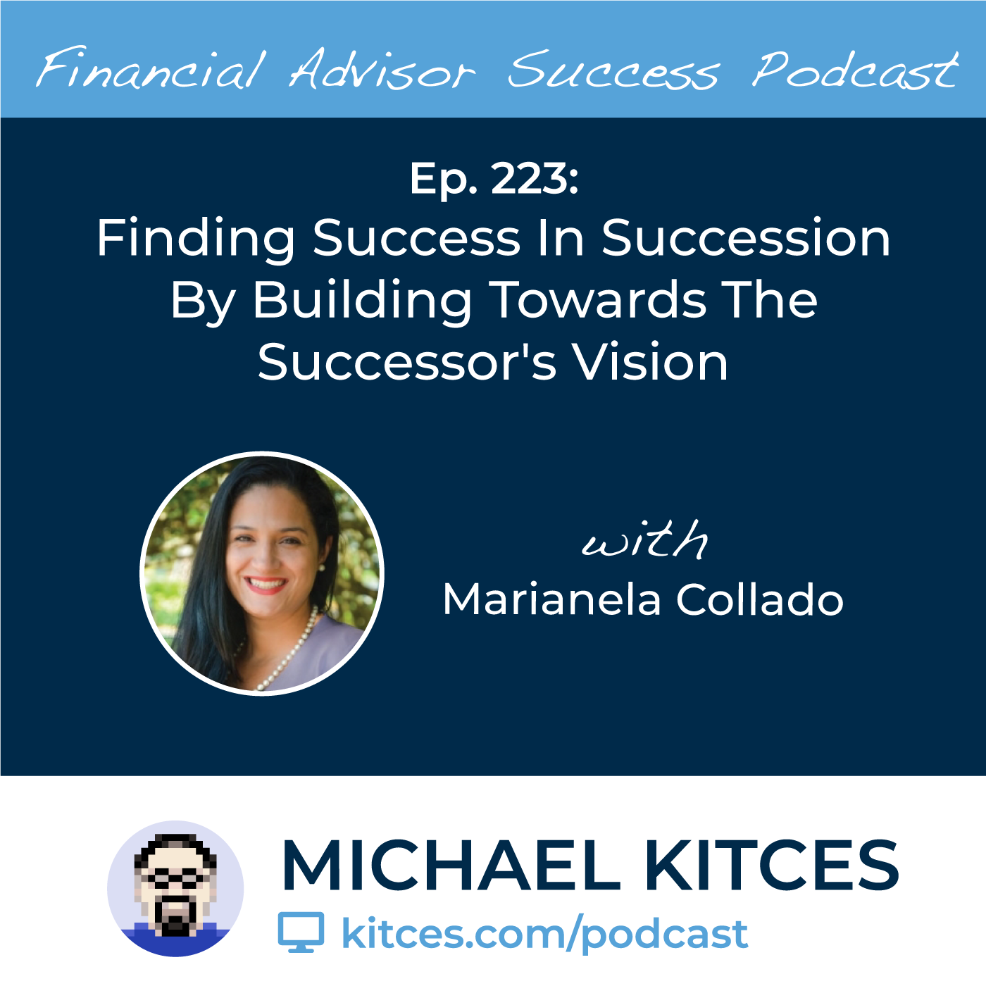 Ep 223: Finding Success In Succession By Building Towards The Successor's Vision with Marianela Collado