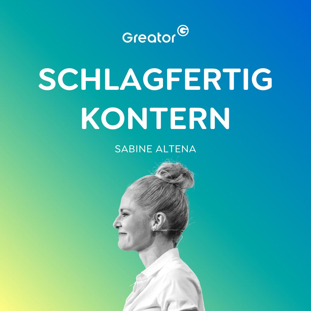 Schlagfertigkeit: So wirst du immer souverän auftreten & elegant kontern // Sabine Altena