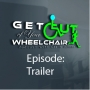 Artwork for Get Out of Your Wheelchair Podcast Trailer