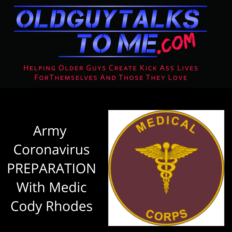 OldGuyTalksToMe - Army Medical Response To Coronavirus