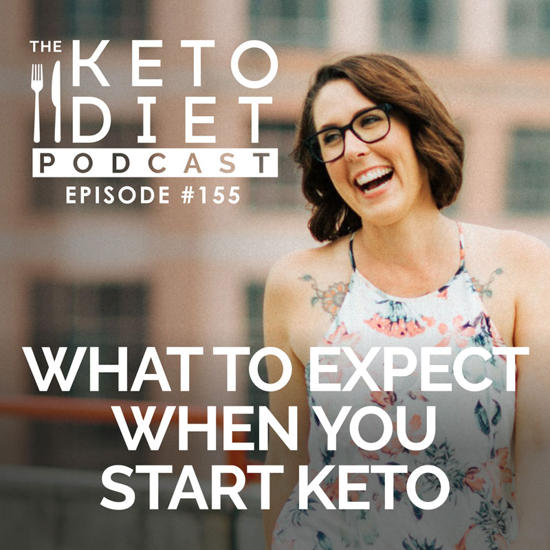 #155 What to Expect When You Start Keto