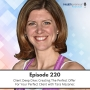 Artwork for 220 - Client Deep Dive: Creating The Perfect Offer For Your Perfect Client