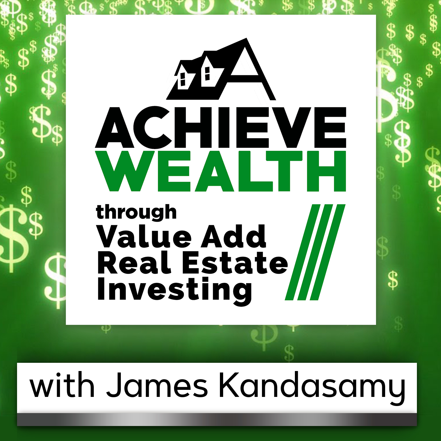 Achieve Wealth Through Value Add Real Estate Investing Podcast show art