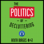 Artwork for 41: The Politics of Decluttering - Anita Birges