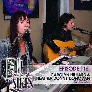 Start The Beat 116: CAROLYN HILLIARD& HEATHER DONNY DONOVAN of DINOSOUL