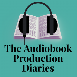 The Audiobook Production Diaries