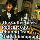 CoffeeGeek Podcast 030 - Phuong Tran, USBC Champ