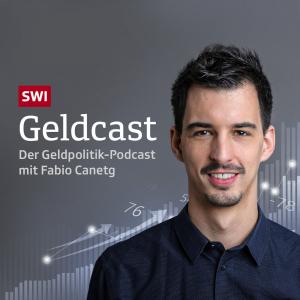 Geldcast – Der Geldpolitik-Podcast mit Fabio Canetg