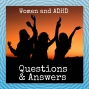 Artwork for Women and ADHD Q&A