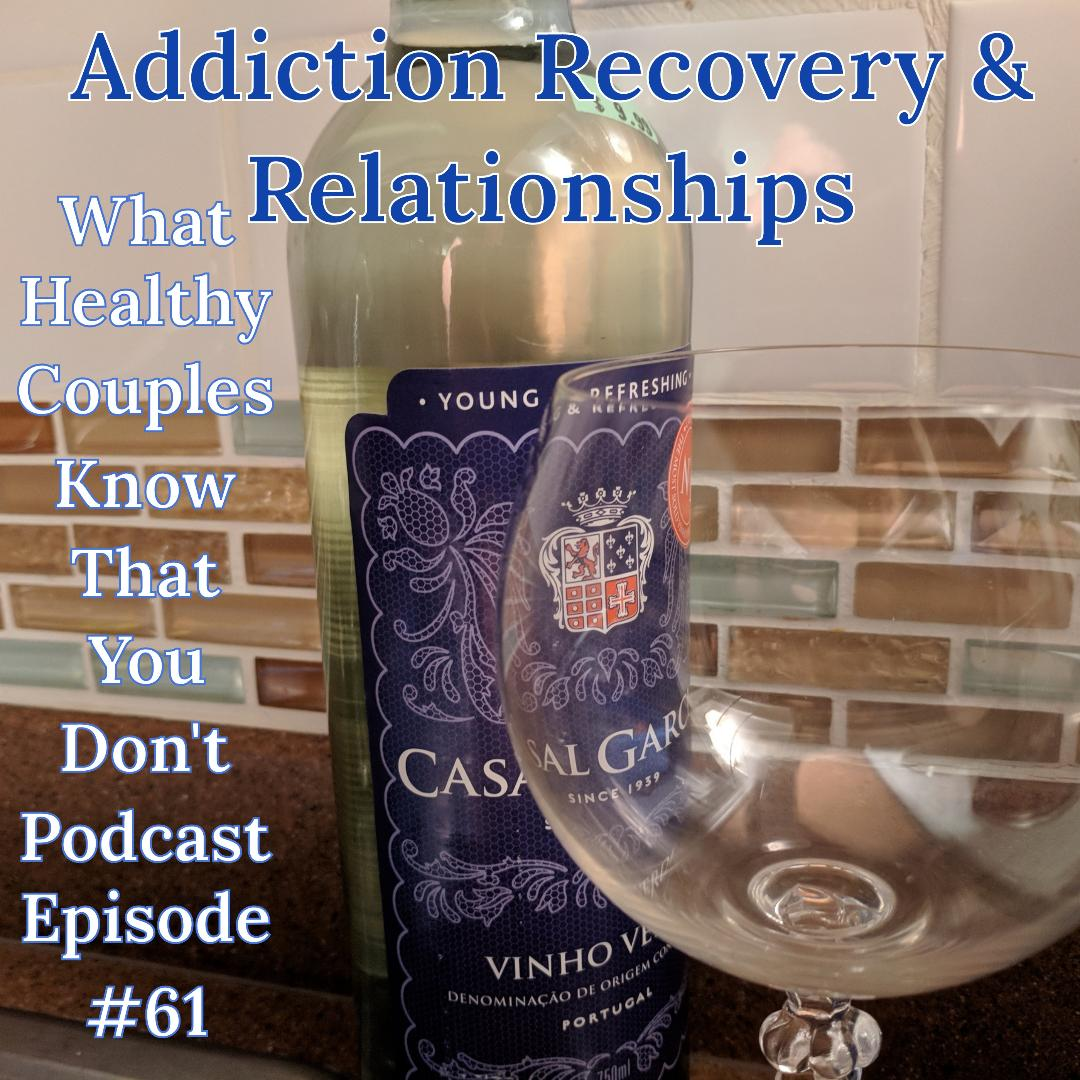 What Healthy Couples Know That You Don't - ADDICTION RECOVERY & RELATIONSHIPS
