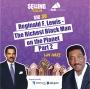 Artwork for Lin Hart Part 2 - Reginald F. Lewis - The Richest Black Man on the Planet