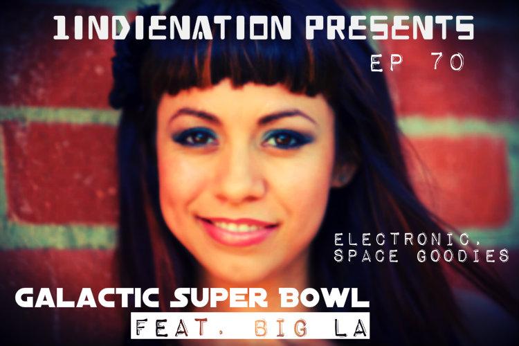 1 Indie Nation Episode 70 Galactic Super Bowl