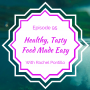Artwork for Healthy, Tasty Food Made Easy with Rachael Pontillo