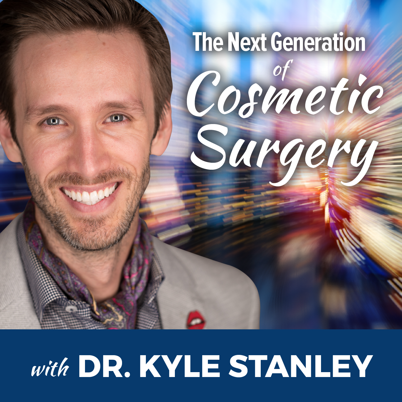 Artwork for DENTISTRY: The Next Generation of Cosmetic Surgery with Dr. Kyle Stanley