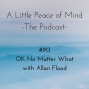 Artwork for Episode 90: OK No Matter What with Allan Flood
