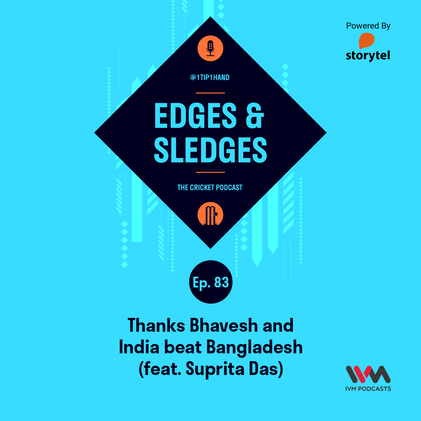 Ep. 83: Thanks Bhavesh and India beat Bangladesh (feat. Suprita Das)