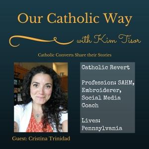 Episode 22: Catholic Revert Cristina Trinidad