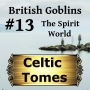 Artwork for The Spirit World - British Goblins CT013