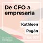 Artwork for Ep. 023 De CFO a empresaria con Kathleen Pagan