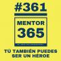 Artwork for MENTOR365 #361Tú también puedes ser un héroe