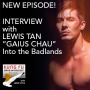 Artwork for S2E59: Interview with Lewis Tan, Zhou Cheng in Iron Fist & Gaius Chau in Into the Badlands