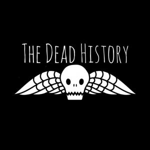 The Dead History Podcast