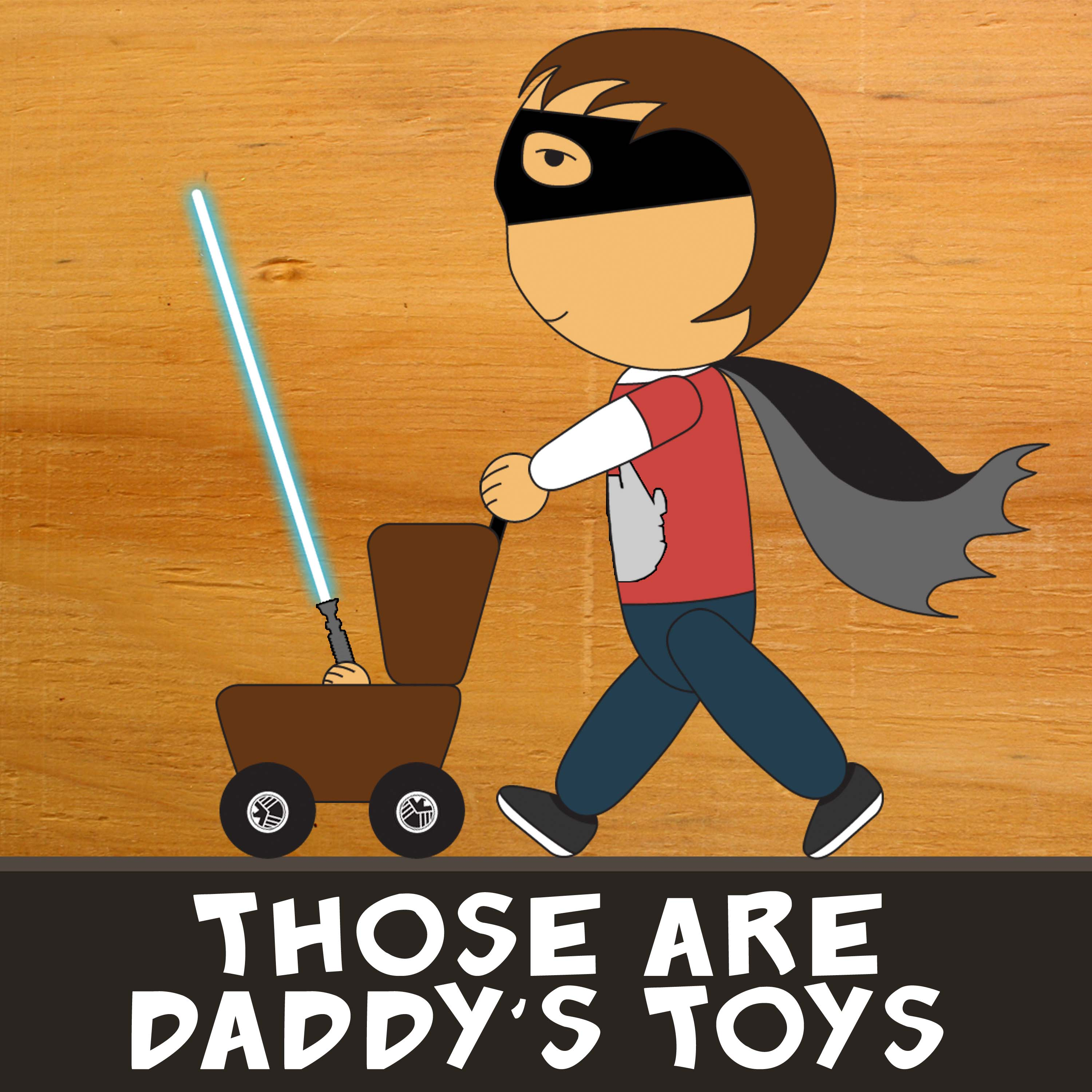 Those Are Daddy's Toys show art