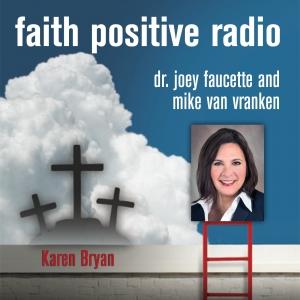 Faith Positive Radio: Karen Bryan