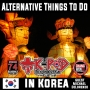 Artwork for Alternative and Fun Things to Do in South Korea (Episode 74)