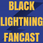 Artwork for Black Lightning Fancast S 1 Ep12 & 13