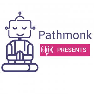 Pathmonk Presents Podcast