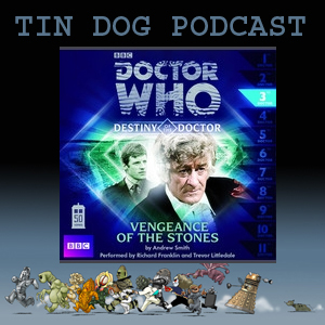 TDP 312: Destiny of the Doctors 3 - VENGEANCE OF THE STONES