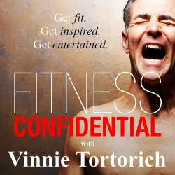 Fitness Confidential with Vinnie Tortorich: Slow, High Resistance Exercise with Dr. Ben Bocchicchio - Episode 1206